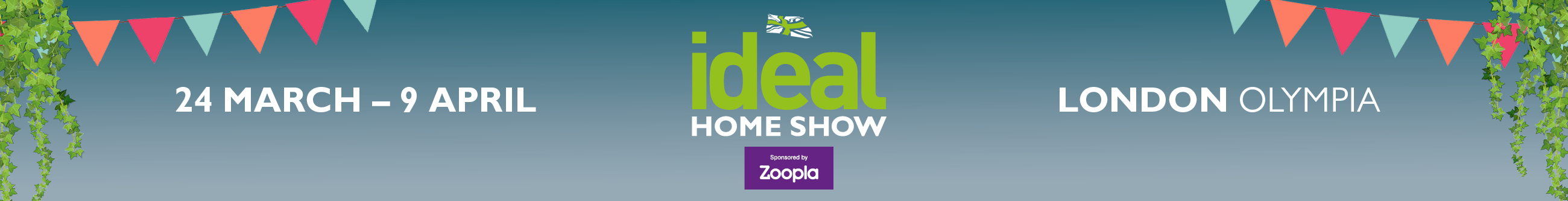 Ideal Home Show 2017 banner